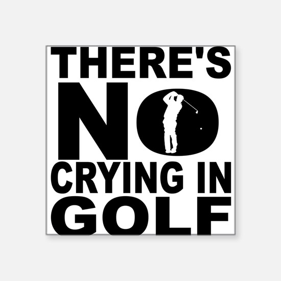 There's No Crying In Golf Sticker