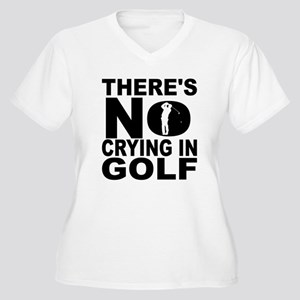 There's No Crying In Golf Plus Size T-Shirt