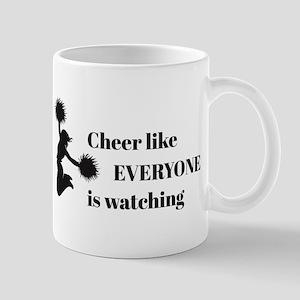 Cheer Like EVERYONE is Watching Mugs