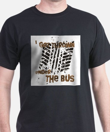 Funny Thrown under the bus T-Shirt