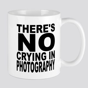 There's No Crying In Photography Mugs