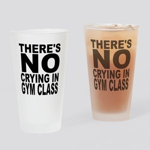 There's No Crying In Gym Class Drinking Glass