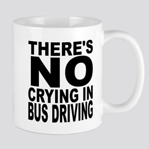 There's No Crying In Bus Driving Mugs
