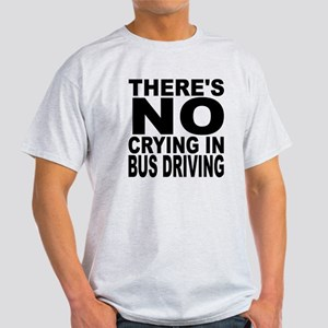 There's No Crying In Bus Driving T-Shirt