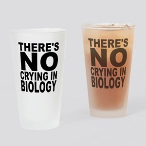 There's No Crying In Biology Drinking Glass