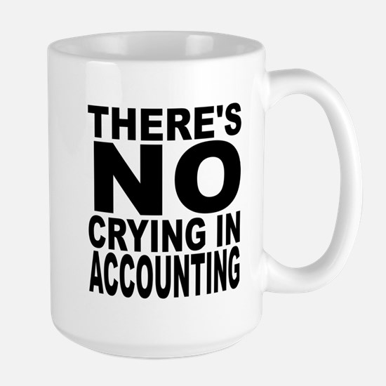 There's No Crying In Accounting Mugs