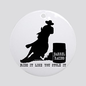 Ride it like you stole it! Ornament (Round)