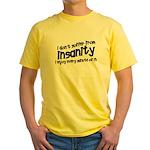 Insanity short slogan Yellow T-Shirt
