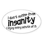 Insanity short slogan Oval Sticker