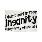 Insanity short slogan Rectangle Magnet