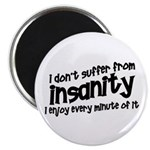 Insanity short slogan Magnet