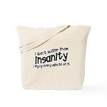 Insanity short slogan Tote Bag