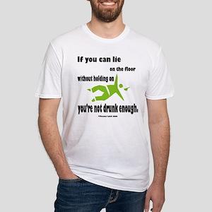 YOU'RE NOT DRUNK ENOUGH T-Shirt