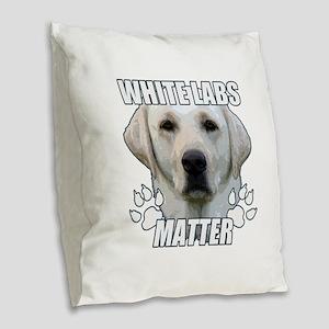 White labs matter Burlap Throw Pillow