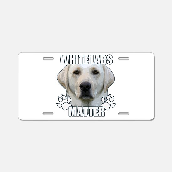 White labs matter Aluminum License Plate