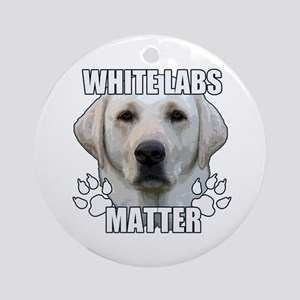 White labs matter Round Ornament