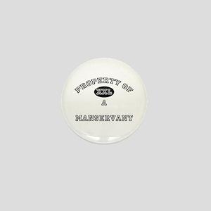 Property of a Manservant Mini Button