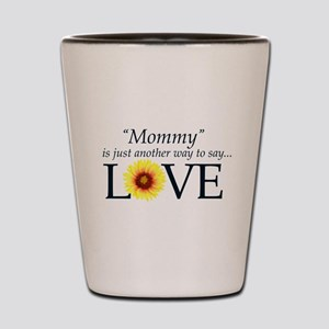 Mommy means Love - Gift Design Shot Glass