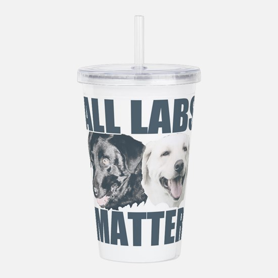 All Labs Matter Acrylic Double-wall Tumbler
