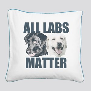 All Labs Matter Square Canvas Pillow