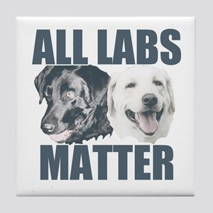 All Labs Matter Tile Coaster