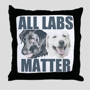 All Labs Matter Throw Pillow