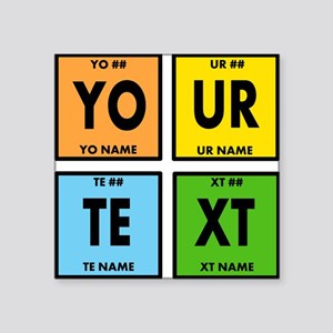 "Your Text Periodic Elements Square Sticker 3"" x 3"""