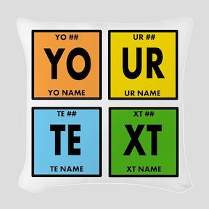Your Text Periodic Elements Ne Woven Throw Pillow