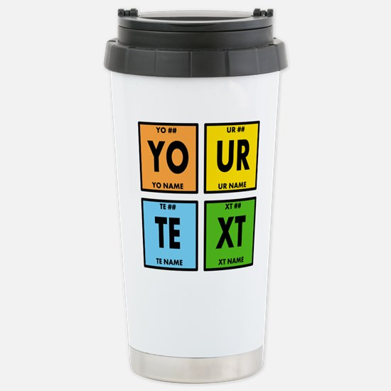 Your Text Periodic Elem Stainless Steel Travel Mug