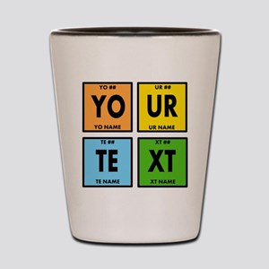 Your Text Periodic Elements Nerd Specia Shot Glass