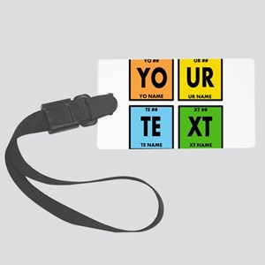 Your Text Periodic Elements Nerd Large Luggage Tag