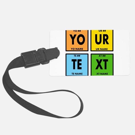 Your Text Periodic Elements Nerd Luggage Tag