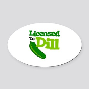 Licensed To Dill Oval Car Magnet