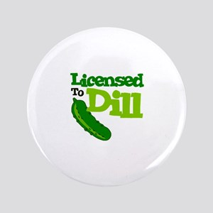 Licensed To Dill Button