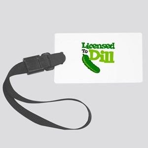 Licensed To Dill Luggage Tag