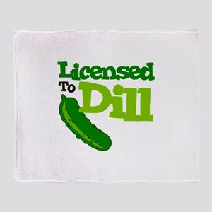 Licensed To Dill Throw Blanket