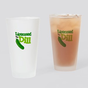 Licensed To Dill Drinking Glass