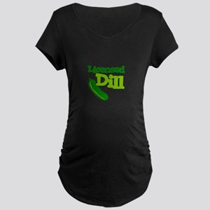 Licensed To Dill Maternity T-Shirt
