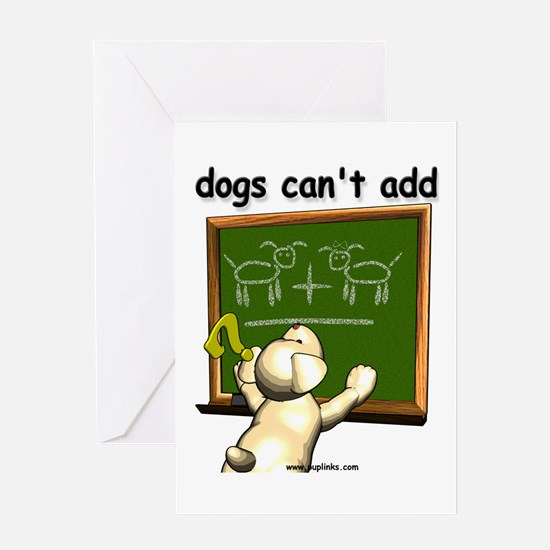 Dogs can't add Greeting Card