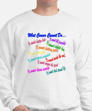 Cancer cannot Sweatshirt