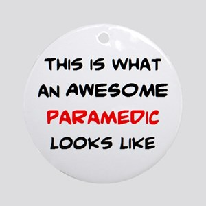 awesome paramedic Round Ornament