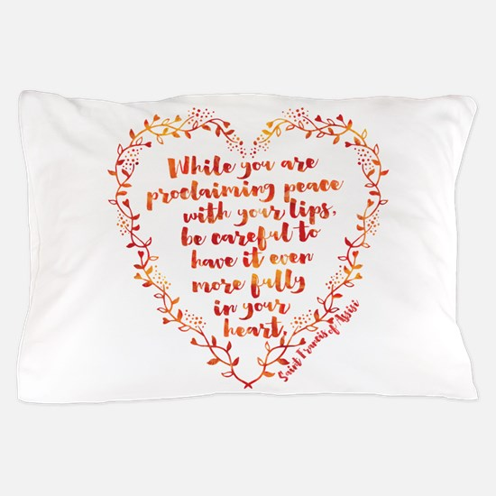 Fully in Your Heart Pillow Case