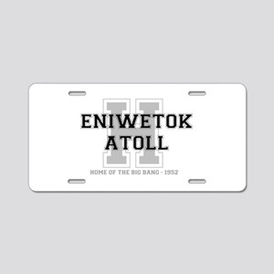 ENIWETOK ATOLL - HOME OF TH Aluminum License Plate