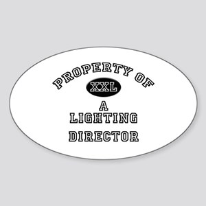 Property of a Lighting Director Oval Sticker
