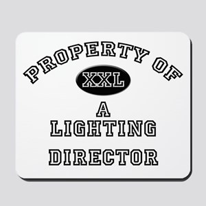 Property of a Lighting Director Mousepad