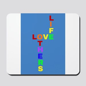 Love Life, Love Others Mousepad