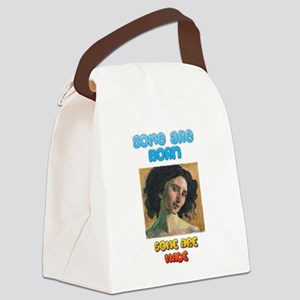 Some are Born. Some are Made Canvas Lunch Bag