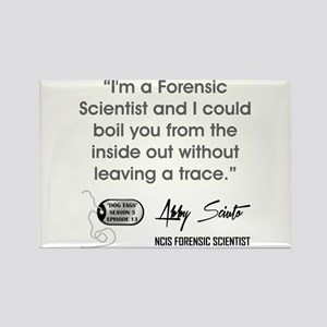 I'M A FORENSIC SCIENTIST... Magnets