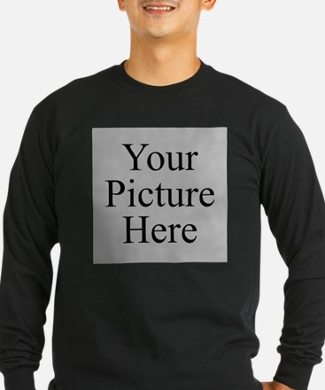 Your Picture Here Long Sleeve T-Shirt