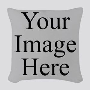 Your Image Here Woven Throw Pillow